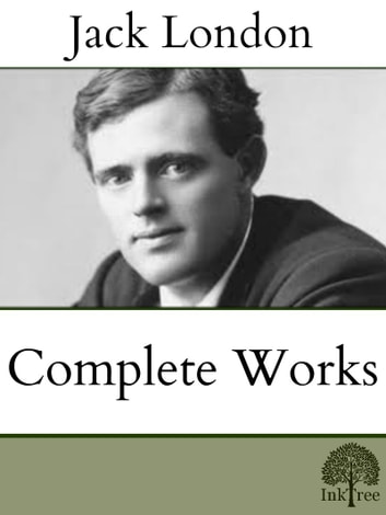 The Complete Jack London ebook by Jack London