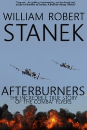 Afterburners: Air War #1. The Incredible True Story of the Combat Flyers ebook by William Robert Stanek