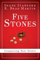 Five Stones ebook by Shane Stanford,R. Brad Martin