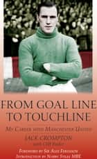 From Goal line to Touch-Line ebook by Jack Crompton