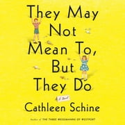 They May Not Mean To, But They Do - A Novel audiobook by Cathleen Schine
