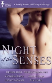 Night of the Senses ebook by Victoria Blisse,Sierra Cartwright,Kim Dare