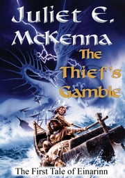 The Thief's Gamble ebook by Juliet E. McKenna