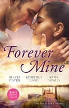 Forever Mine ebook by Olivia Gates, Anna Depalo, KIMBERLY LANG