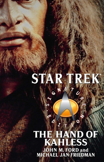 Star Trek: Signature Edition: The Hand of Kahless ebook by John M. Ford,Michael Jan Friedman