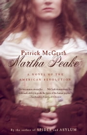 Martha Peake - A Novel of the Revolution ebook by Patrick McGrath