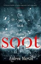 Soot - The Times's Historical Fiction Book of the Month ebook by