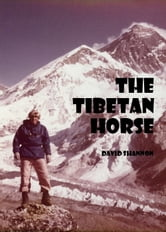 The Tibetan Horse ebook by David Shannon