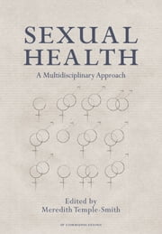 Sexual Health - A Multidisciplinary Approach ebook by Meredith Temple-Smith