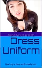 Dress Uniform ebook by Teresa Noelle Roberts