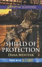 Shield of Protection ebook by Dana Mentink