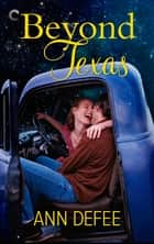 Beyond Texas ebook by Ann DeFee
