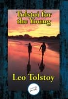 Tolstoi for the Young - Select Tales from Tolstoi ebook by Leo Tolstoy