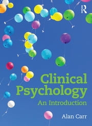 Clinical Psychology - An Introduction ebook by Alan Carr