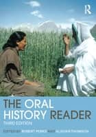 The Oral History Reader ebook by Robert Perks, Alistair Thomson