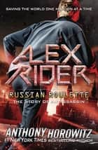 Russian Roulette - The Story of an Assassin eBook by Anthony Horowitz