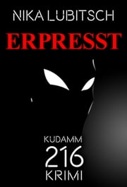 ERPRESST - Kudamm-216-Krimi ebook by Nika Lubitsch