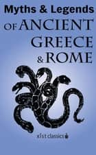 Myths and Legends of Ancient Greece and Rome ebook by E.M. Berens