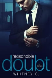 Reasonable Doubt Full Series ebook by Whitney G.