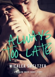 Always Too Late ebook by Micalea Smeltzer