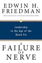 A Failure of Nerve ebook by Edwin H. Friedman