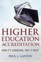 Higher Education Accreditation ebook by Eduardo M. Ochoa,Paul L. Gaston