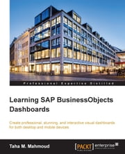 Learning SAP BusinessObjects Dashboards ebook by Taha M. Mahmoud