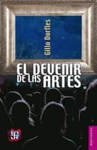 El devenir de las artes ebook by Gillo Dorfles