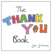 The Thank You Book - A Thank-You Goes a Long Way ebook by Jason Jno-Lewis