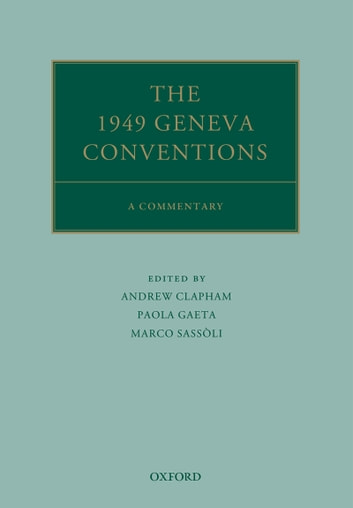 The 1949 Geneva Conventions - A Commentary ebook by