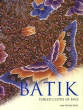 Batik - Fabled Cloth of Java ebook by Inger McCabe Elliot