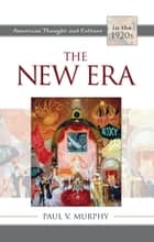 The New Era ebook by Paul V. Murphy