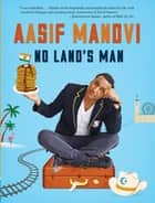 No Land's Man ebook by Aasif Mandvi