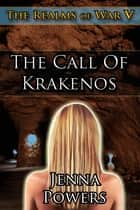 The Realms of War 5: The Call of Krakenos ebook by Jenna Powers