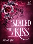 Sealed with a Kiss - (A m/m short fantasy story from the Silk & Steel world) ebook by Ariana Nash, Pippa DaCosta