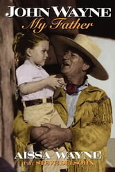John Wayne - My Father ebook by Aissa Wayne