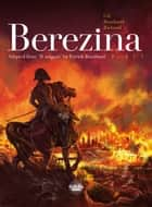 Berezina - Volume 1 - The Fire ebook by Ivan Gil, Richaud