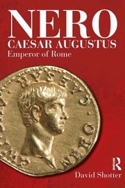 Nero Caesar Augustus - Emperor of Rome ebook by David Shotter