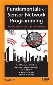 Fundamentals of Sensor Network Programming - Applications and Technology ebook by S. Sitharama Iyengar,Nandan Parameshwaran,Vir V. Phoha,N. Balakrishnan,Chuka D. Okoye