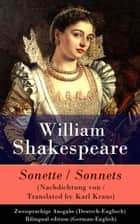 Sonette (Nachdichtung von / Translated by Karl Kraus) / Sonnets - Zweisprachige Ausgabe (Deutsch-Englisch) / Bilingual edition (German-English) ebook by William Shakespeare, Karl Kraus