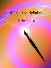 Magic and Religion ebook by Andrew Lang