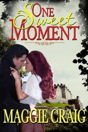 One Sweet Moment ebook by Maggie Craig