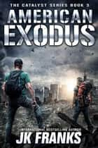 American Exodus - Catalyst Series, #3 ebook by