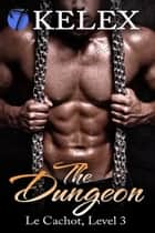 The Dungeon (Le Cachot, Level Three) ebook by Kelex