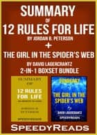 Summary of 12 Rules for Life: An Antidote to Chaos by Jordan B. Peterson + Summary of The Girl in the Spider's Web by David Lagercrantz 2-in-1 Boxset Bundle ebook by SpeedyReads