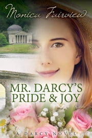 Mr. Darcy's Pride and Joy (The Darcy Novels #3) ebook by Monica Fairview