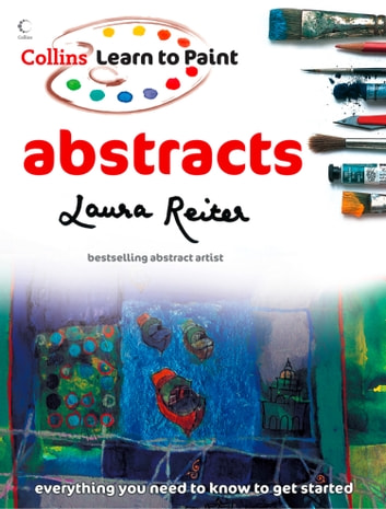 Abstracts (Collins Learn to Paint) ebook by Laura Reiter