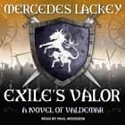 Exile's Valor - A Novel of Valdemar audiobook by Mercedes Lackey