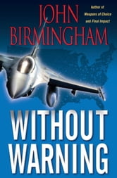 Without Warning ebook by John Birmingham