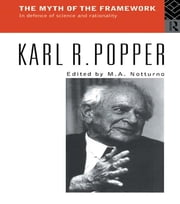 The Myth of the Framework - In Defence of Science and Rationality ebook by Karl Popper,M.A. Notturno
